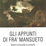 """""""Gli appunti di Fra Mansueto. Ovvero la bussola in convento"""", di Alfonso Indelicato. Un libro da leggere e far leggere"""
