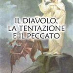 """""""Il diavolo, la tentazione e il peccato"""", di Don Marcello Stanzione e Adele Sprovieri – recensione"""