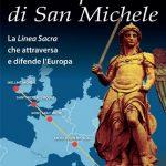 """""""La spada di San Michele – la Linea Sacra che attraversa e difende l'Europa"""", di Don Marcello Stanzione – recensione"""